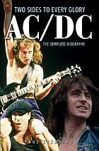 AC/DC : two sides to every glory : the complete biography AC : the complete biography