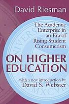 On higher education : the academic enterprise in an era of rising student consumerism