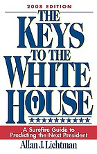 The keys to the White House : a surefire guide to predicting the next president
