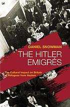 The Hitler émigrés : the cultural impact on Britain of refugees from Nazism