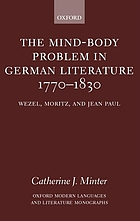 The mind-body problem in German literature 1770-1830 : Wezel, Moritz, and Jean Paul