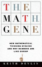 The math gene : how mathematical thinking evolved and why numbers are like gossip