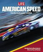 American speed : from dirt tracks to Indy to NASCAR