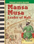 Mansa Musa : leader of Mali