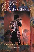 Possessed : the rise and fall of Prince