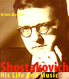 Shostakovich, his life and music