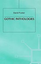 Gothic pathologies : the text, the body, and the law
