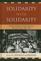 Solidarity with solidarity : Western European trade unions and the Polish crisis, 1980-1982