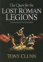 The quest for the lost Roman legions : discovering the Varus battlefield