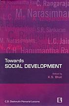 Towards social development : an anthology of C.D. Deshmukh memorial lectures
