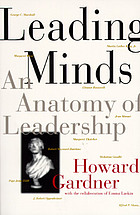 Leading minds : an anatomy of leadership