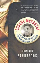 Eugene McCarthy : and the rise and fall of postwar American liberalism