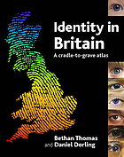 Identity in Britain : a cradle-to-grave atlas