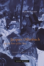 Orpheus in Paris : Offenbach and the Paris of his time