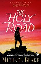 The holy road : a novel