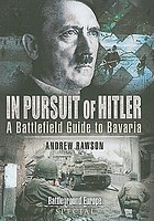 In pursuit of Hitler : battles through the Nazi heartland March to May 1945