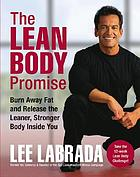 The lean body promise : burn away fat and release the leaner, stronger body inside you