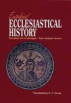 Eusebius' ecclesiastical history : complete and unabridged
