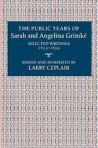 The Public years of Sarah and Angelina Grimké : selected writings, 1835-1839