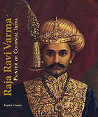 Raja Ravi Varma : painter of colonial India