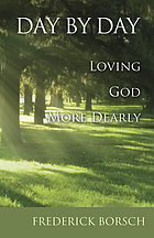 Day by day : loving God more dearly