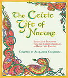 The Celtic gift of nature : illustrated selections from the Carmina Gadelica in Gaelic and English