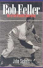 Bob Feller : ace of the greatest generation