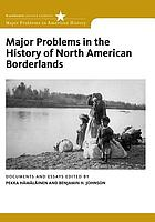 Major problems in the history of North American borderlands : documents and essays