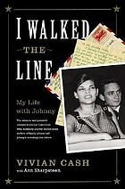 I walked the line : my life with Johnny