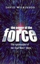 The power of the force : the spirituality of the Star wars films