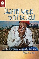 Shaping words to fit the soul : the southern ritual grounds of Afro-modernism