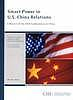 Smart power in U.S.-China relations : a report of the CSIS Commission on China