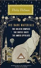 His dark materials : the golden compass, the subtle knife, the amber spyglass