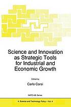 Science and innovation as strategic tools for industrial and economic growth : Proceedings of the NATO advanced research workshop, Moscow 1994