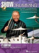 Show drumming : the essential guide to playing drumset for live shows and musicals
