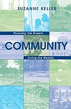 Community : pursuing the dream, living the reality