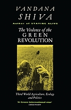 The violence of the green revolution : Third World agriculture, ecology, and politics