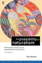 The possibility of naturalism : a philosophical critique of the contemporary human sciences