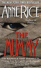 The mummy, or Ramses the damned : a novel