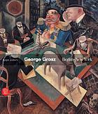 George Grosz : Berlin-New York