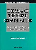 The saga of the nerve growth factor : preliminary studies, discovery, further development