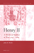 Henry II : a medieval soldier at war, 1147-1189