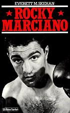 Rocky Marciano : biography of a first son