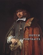 Dutch portraits : the age of Rembrandt and Frans Hals