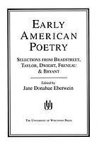 Early American poetry : Selections from Bradstreet, Taylor, Dwight, Freneau, and Bryant