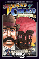 The beast of Chicago : an account of the life and crimes of Herman W. Mudgett, known to the world as H.H. Holmes ...