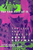 For the hell of it : the life and times of Abbie Hoffman
