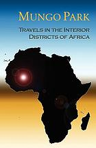 Travels in the interior districts of Africa : performed in the years 1795, 1796, and 1797