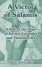 A victor of Salamis : a tale of the days of Xerxes, Leonidas and Themistocles