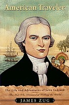 American traveler : the life and adventures of John Ledyard, the man who dreamed of walking the world